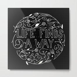 Life Finds a Way Metal Print