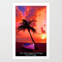 The Most Important Things Aren't Things Art Print