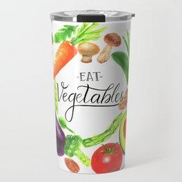 Eat vegetables Travel Mug