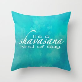 It's a Shavasana Kind of Day Typography Throw Pillow