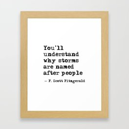 You'll understand why storms are named after people Framed Art Print