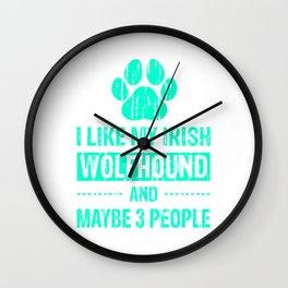 I Like My Irish Wolfhound And Maybe 3 People mi Wall Clock