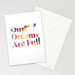 Our Dreams Are Full Stationery Cards