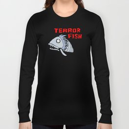 Terror fish Long Sleeve T-shirt