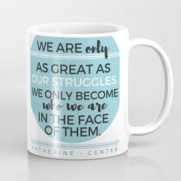 STRUGGLES Coffee Mug