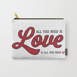 All You Need Is Love Carry-All Pouch