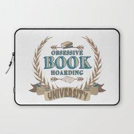 Obsessive Book Hoarding University Laptop Sleeve