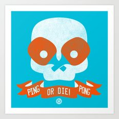 PingPong or DIE! Art Print