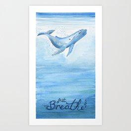 Whale - Take a deep breath Art Print