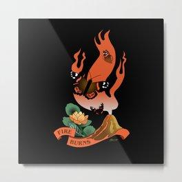 Fire Burns Metal Print