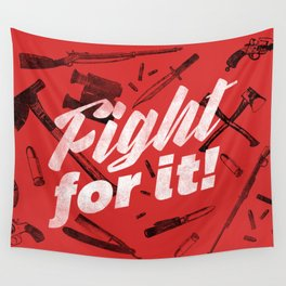 Fight For It Wall Tapestry