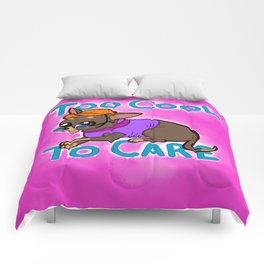 Too Cool To Care Comforters