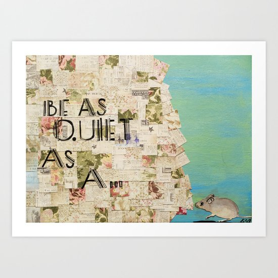 Be As Quiet As a Mouse  Art Print