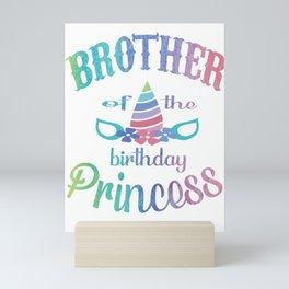 Brother Of The Birthday Princess Unicorn Shirt - Party Gift Mini Art Print