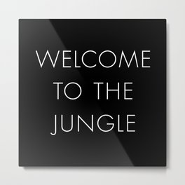 Welcome to the Jungle Metal Print
