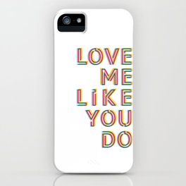 Love me like you do iPhone Case