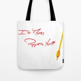 I'm Marry Poppins Y'all Tote Bag