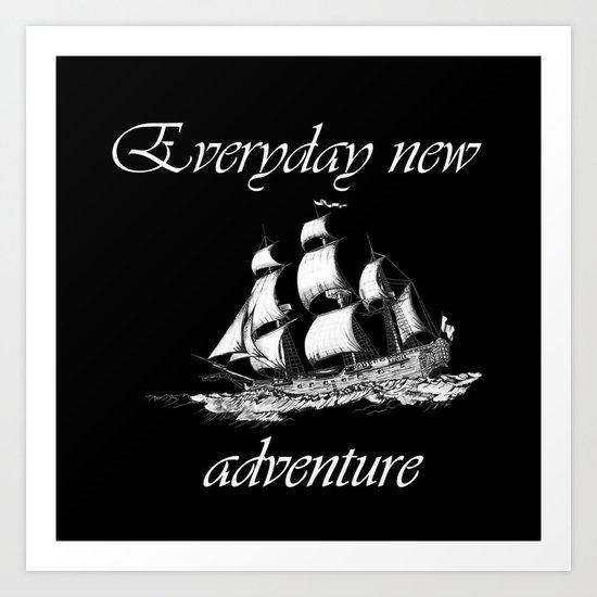 Everyday new adventure Art Print