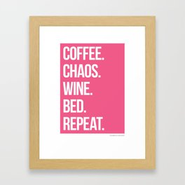 Coffee. Chaos. Wine. Bed. Repeat. Magenta. Framed Art Print