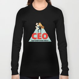 CEO-Chief EVERYTHING Officer Long Sleeve T-shirt
