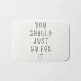 Just Go For It Bath Mat