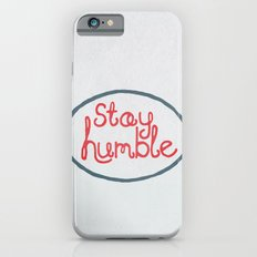 Stay Humble iPhone 6s Slim Case
