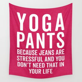 Yoga Pants Stressful Funny Quote Wall Tapestry