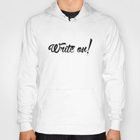 write Hoodies featuring Write On! by A Little Leafy