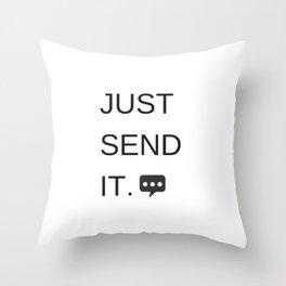 Just Sent It - Text Messaging Throw Pillow