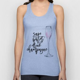 Save water drink champagne Unisex Tank Top