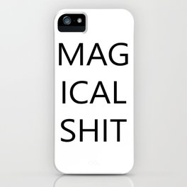 MAGICAL SHIT iPhone Case
