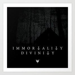 Immortality or Divinity Art Print