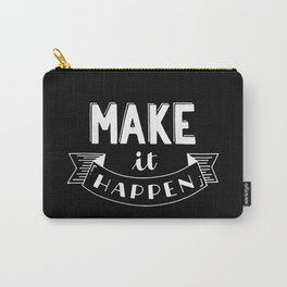 Make it happen #2 Carry-All Pouch