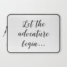 Let the Adventure Begin... Laptop Sleeve