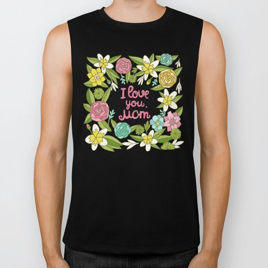 I love you, Mom Biker Tank