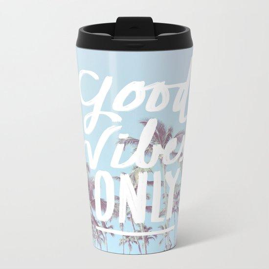 Good Vibes Only (palm trees) Metal Travel Mug