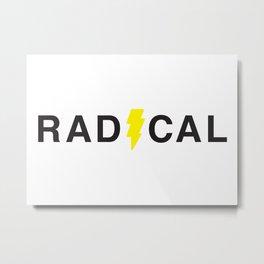 Radical - Black on White Metal Print