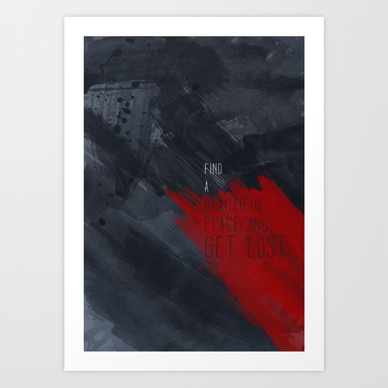 quote: find A beautiful place and get lost Art Print