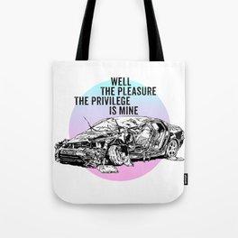 The Pleasure, The Privilege Tote Bag