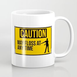 May Floss Funny Flossing Coffee Mug