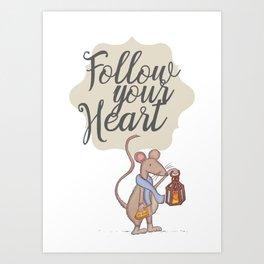 Follow your heart | follow your dreams | don't stop | positive quote Art Print