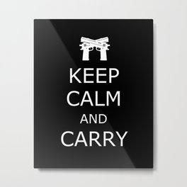 Keep Calm and Carry Metal Print