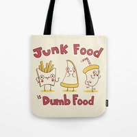 junk food Tote Bags featuring Junk food is dumb food by penguinline