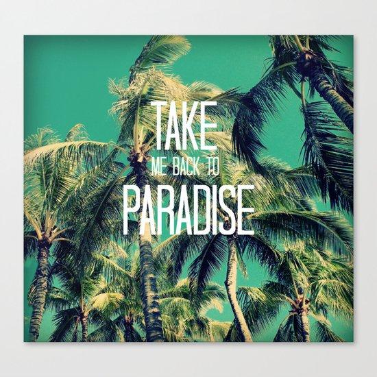TAKE ME BACK TO PARADISE II  Canvas Print