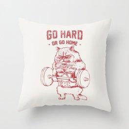 Go Hard or Go home Cat Throw Pillow
