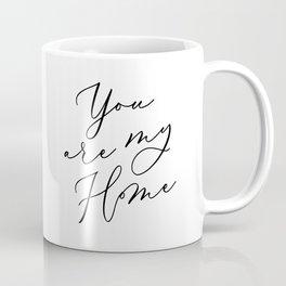 YOU ARE MY HOME Coffee Mug