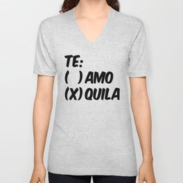 Tequila or Love - Te Amo or Quila Unisex V-Neck