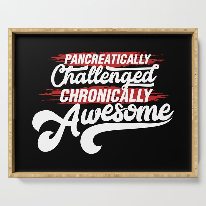 Pancreatically Challenged Chronically Awesome - Funny Illustration Serving Tray