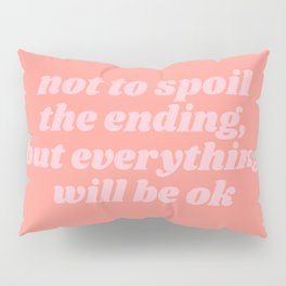 everything will be ok Pillow Sham