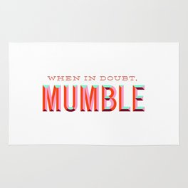 When in Doubt, Mumble Rug